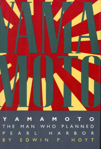 Yamamoto: The Man Who Planned Pearl Harbor