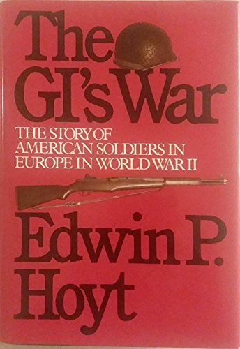 9780070306271: The Gi's War: The Story of American Soldiers in Europe in Ww II