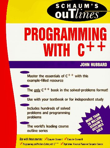 Schaum's Outlines - Programming With C++ (0070308373) by John R. Hubbard