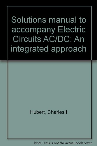 9780070308466: Solutions manual to accompany Electric Circuits AC/DC: An integrated approach