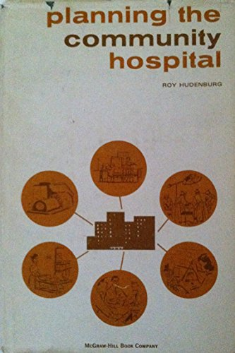 9780070308572: Planning the Community Hospital