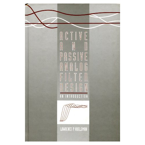 9780070308602: Active and Passive Analog Filter Design: An Introduction (Mcgraw-Hill Series in Electrical and Computer Engineering. Computer Engineering)