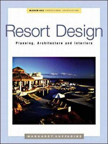 9780070308718: Resort Design: Planning, Architecture and Interiors