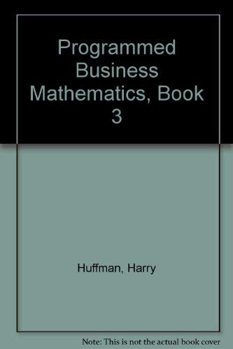 Programmed Business Mathematics, Book 3: Business Ownership,: Harry Huffman