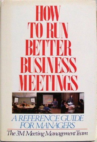 9780070310292: How to Run Better Business Meetings: A Reference Guide for Managers