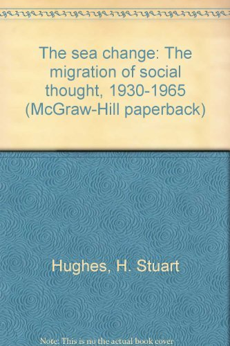 9780070311121: The sea change: The migration of social thought, 1930-1965 (McGraw-Hill paperback)