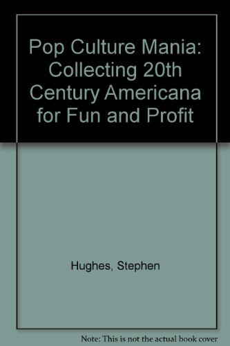 9780070311138: Pop Culture Mania: Collecting 20Th-Century Americana for Fun and Profit