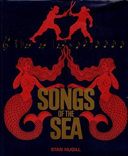 SONGS OF THE SEA: The Tales and Tunes of Sailors and Sailing Ships