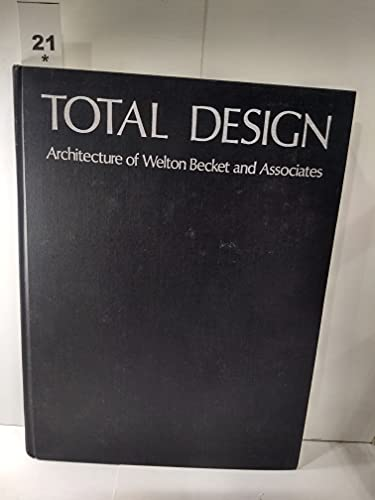 Total Design: Architecture of Welton Becket and Associates: William Dudley Hunt
