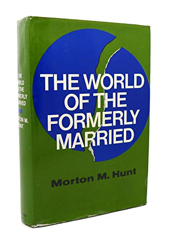 The World of the Formerly Married: Hunt, Morton M.