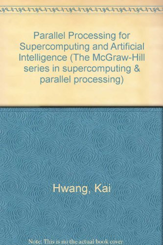 9780070316065: Parallel Processing for Supercomputers and Artificial Intelligence (McGraw-Hill Series in Supercomputing and Parallel Processing)