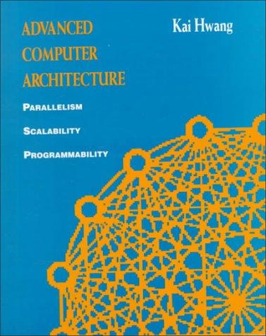 9780070316225: Advanced Computer Architecture: Parallelism, Scalability, Programmability