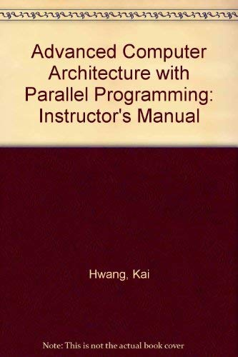 9780070316232: Advanced Computer Architecture with Parallel Programming: Instructor's Manual