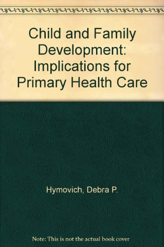 9780070316508: Child and Family Development: Implications for Primary Health Care