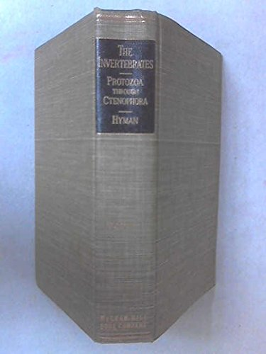 The Invertebrates: Volume I, Protozoa Through Ctenophra: Libbie Henrietta Hyman