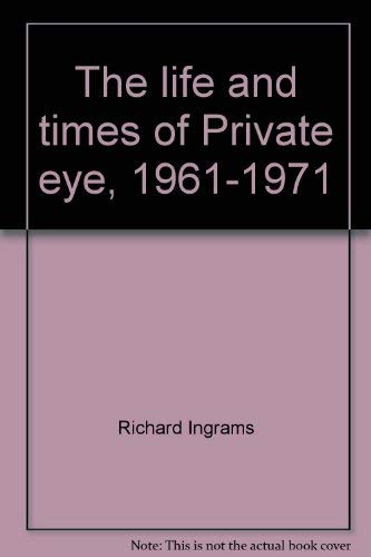9780070317055: The life and times of Private eye, 1961-1971