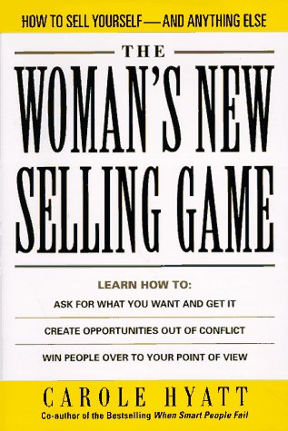 9780070318281: The Woman's New Selling Game: How to Sell Yourself-And Anything Else