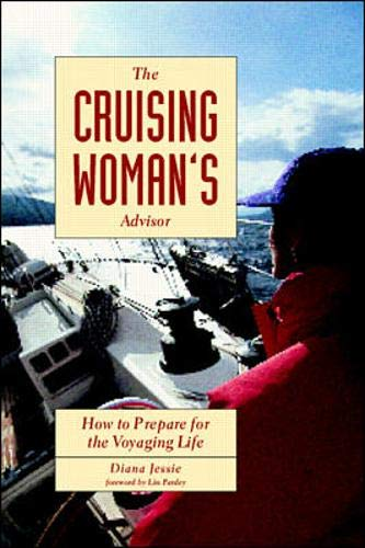 9780070319813: The Cruising Woman's Advisor: How to Prepare for the Voyaging Life