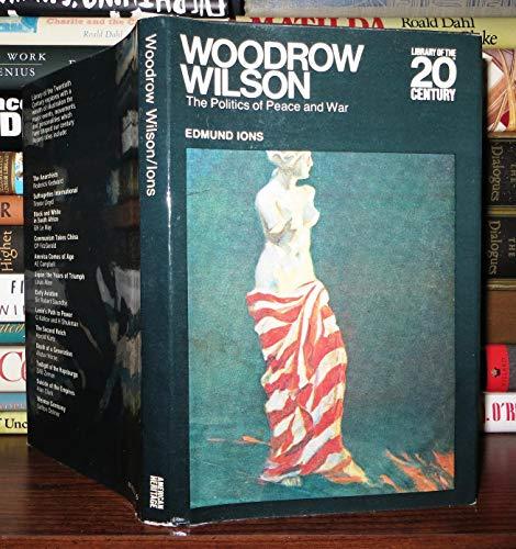 9780070320055: Woodrow Wilson the Politics of Peace and War
