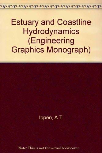 Estuary and Coastline Hydrodynamics (Engineering Graphics Monograph)