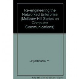 9780070320178: Re-Engineering the Networked Enterprise (The Mcgraw Hill Systems Design & Implementation)