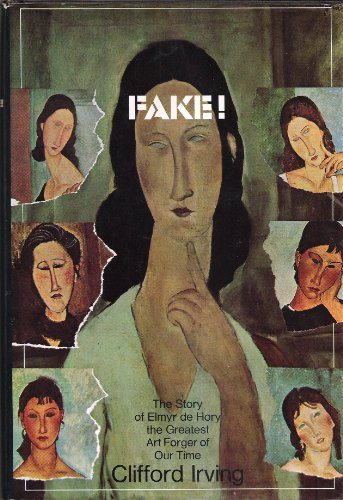 9780070320475: Fake: The Story of Elmyr De Hory, the Greatest Art Forger of Our Time.