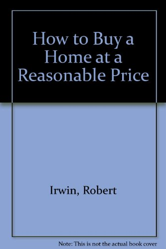 HOW TO BUY A HOME AT A REASONABLE PRICE