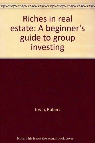 9780070320628: Riches in real estate: A beginner's guide to group investing