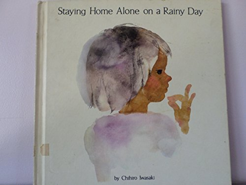 Staying Home Alone on a Rainy Day (9780070320840) by Iwasaki, Chihiro
