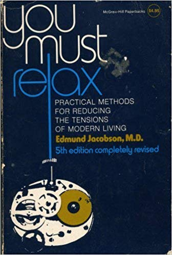9780070321847: You Must Relax: Practical Methods for Reducing the Tensions of Modern Living