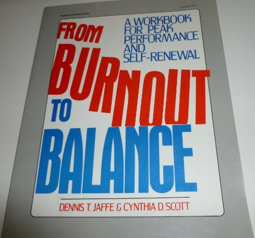 9780070321861: From Burnout to Balance: A Workbook for Peak Performance and Self-Renewal