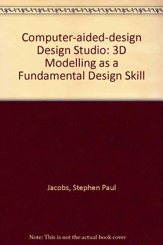 9780070322288: The CAD Design Studio: 3D Modeling As a Fundamental Design Skill