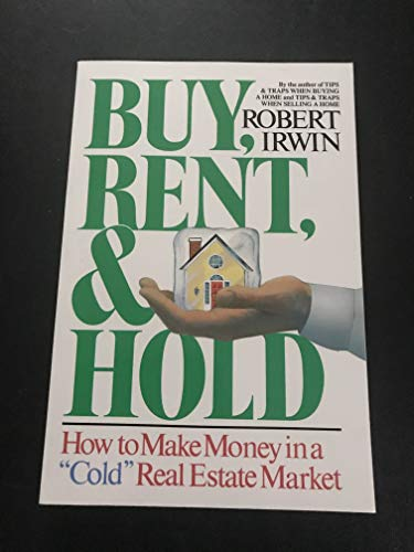 9780070322356: Buy, Rent, and Hold: How to Make Money in a Cold Real Estate Market