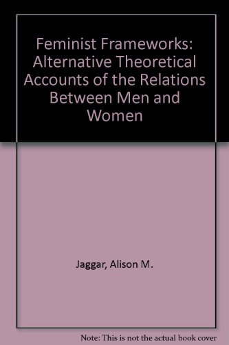 9780070322509: Feminist Frameworks: Alternative Theoretical Accounts of the Relations Between Men and Women