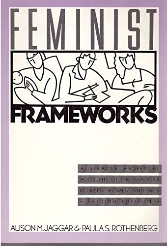 9780070322516: Feminist frameworks: Alternative theoretical accounts of the relations between women and men