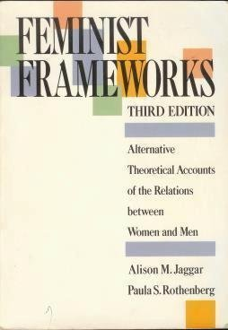 9780070322530: Feminist Frameworks: Alternative Theoretical Accounts of the Relations Between Women and Men