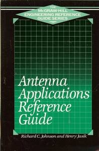 Antenna Applications Reference Guide: Johnson, Richard C.,