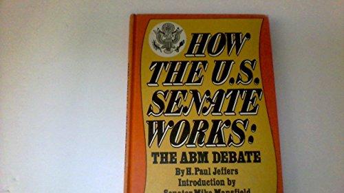 9780070323131: How the U.S. Senate Works