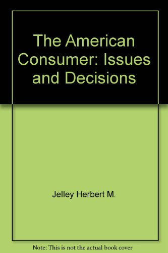 9780070323254: The American consumer: issues and decisions