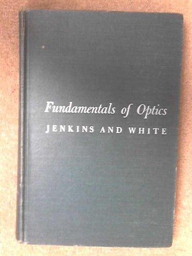 Fundamentals of optics: Jenkins, Francis A.