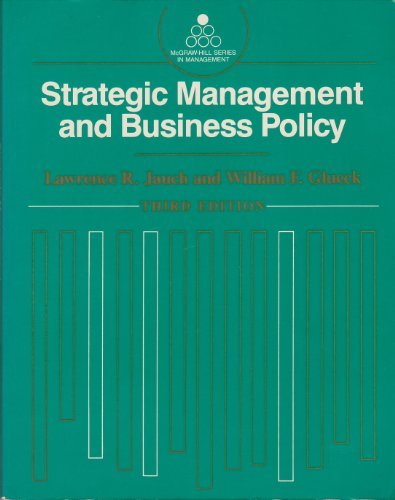 Strategic Management and Business Policy (MCGRAW HILL: Lawrence R. Jauch;