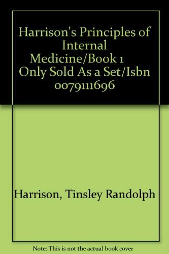 9780070323711: Harrison's Principles of Internal Medicine/Book 1 Only Sold As a Set/Isbn 0079111696