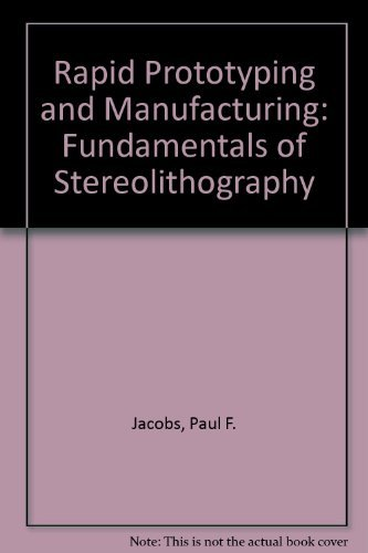 9780070324336: Rapid Prototyping & Manufacturing: Fundamentals of Stereolithography
