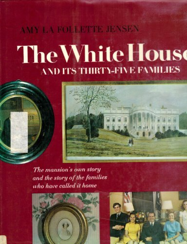 9780070324602: The White House and Its Thirty-Five Families.