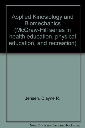 9780070324695: Applied Kinesiology and Biomechanics (McGraw-Hill series in health education, physical education, and recreation)
