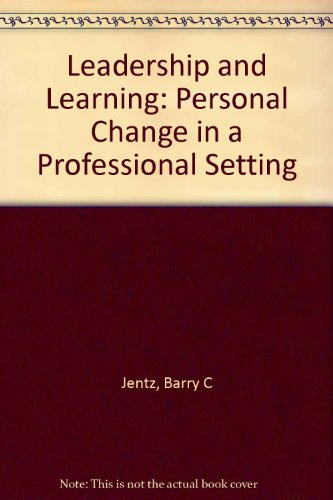 9780070324978: Leadership and learning: Personal change in a professional setting