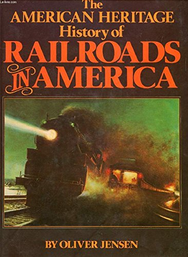 9780070325272: The American Heritage History of Railroads in America