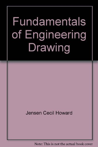 Fundamentals of Engineering Drawing, 2nd edition: Jensen, Cecil, and