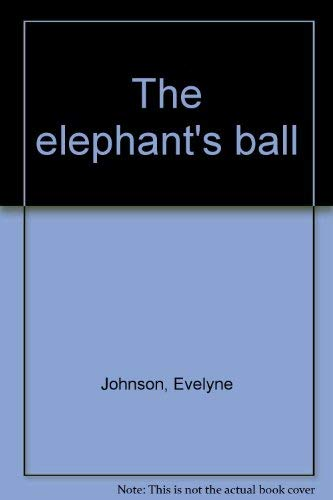 9780070326156: The elephant's ball