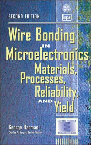 9780070326194: Wire Bonding in Microelectronics: Materials, Processes, Reliability, and Yield (Electronic Packaging and Interconnection)
